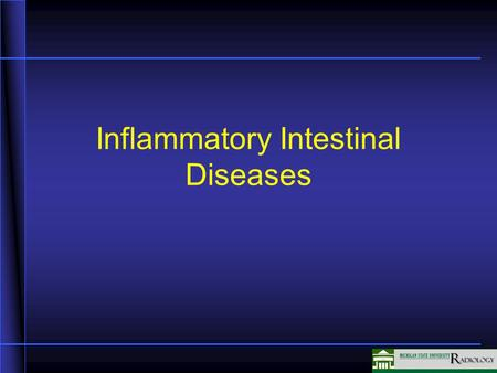 Inflammatory Intestinal Diseases. Ulcerative Colitis Unknown etiology Mucosal inflammation and ulceration in the large intestine Always involves the rectum.