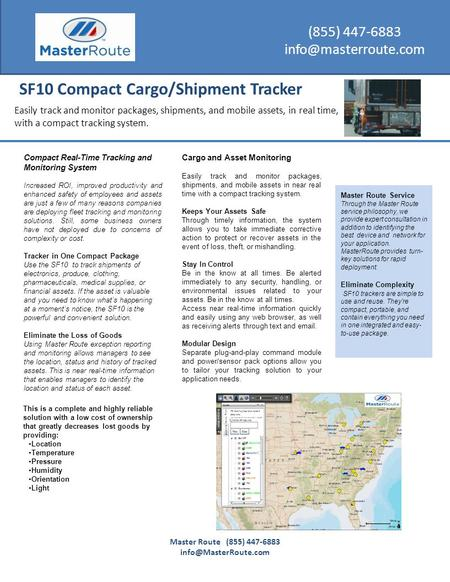 (855) 447-6883 SF10 Compact Cargo/Shipment Tracker Easily track and monitor packages, shipments, and mobile assets, in real time,
