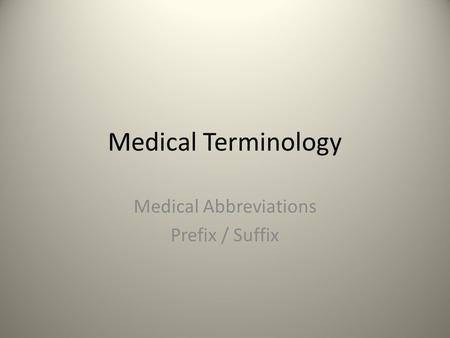 Medical Abbreviations Prefix / Suffix
