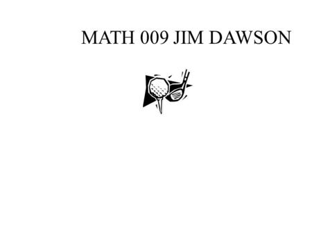 MATH 009 JIM DAWSON. 1.1 WHOLE NUMBERS Memorize the place values from ones(units) through trillions to see the pattern. Write 26,709 in standard form: