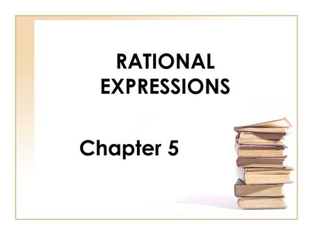 RATIONAL EXPRESSIONS Chapter 5. 5-1 Quotients of Monomials.