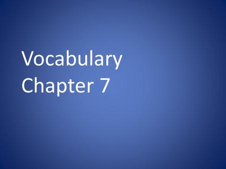 Vocabulary Chapter 7. For every nonzero number a, a⁰ =