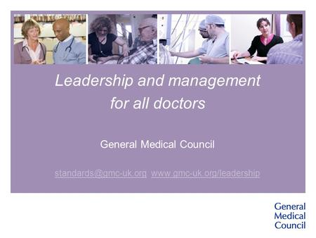 Leadership and management for all doctors General Medical Council