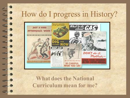 How do I progress in History? What does the National Curriculum mean for me?