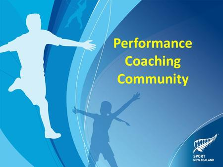 Performance Coaching Community. The Performance Community Who are the athletes being coached? A narrower range of athletes who have shown extra ability.