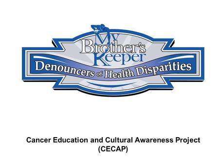 Cancer Education and Cultural Awareness Project (CECAP)