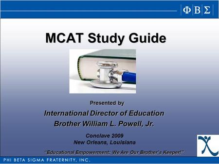 """Educational Empowerment: We Are Our Brother's Keeper!"" MCAT Study Guide ""Educational Empowerment: We Are Our Brother's Keeper!"" Presented by Conclave."