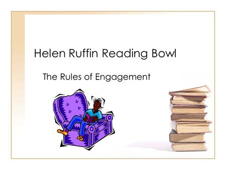 Helen Ruffin Reading Bowl The Rules of Engagement.