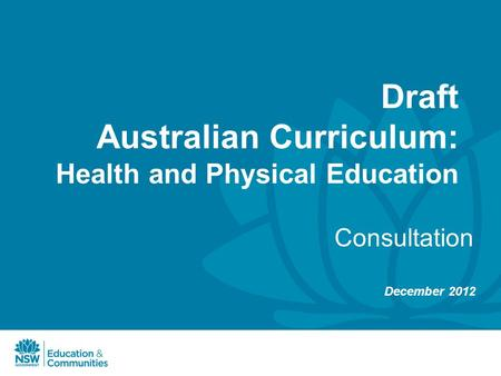 Draft Australian Curriculum: Health and Physical Education Consultation December 2012.
