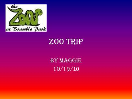 Zoo Trip By Maggie 10/19/ 10. What I would like to know…. Questions How much money do they get paid? What type of jobs are their in a zoo keeper career?