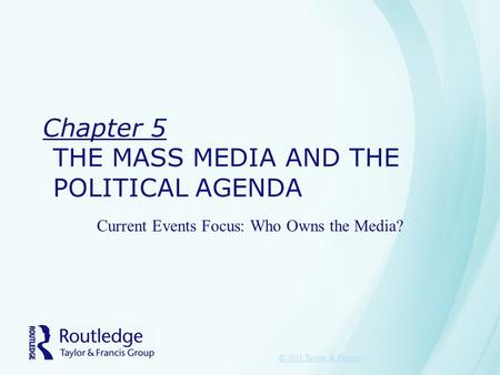 Chapter 5 THE MASS MEDIA AND THE POLITICAL AGENDA