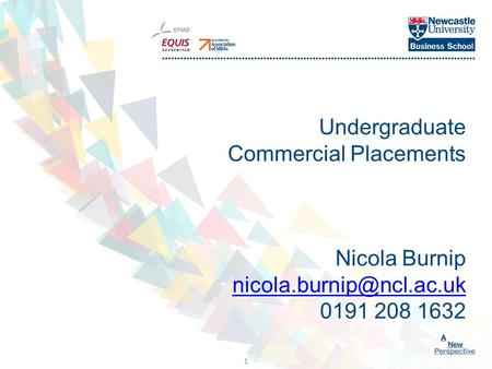 Click to edit Master title style 1 Undergraduate Commercial Placements Nicola Burnip 0191 208 1632