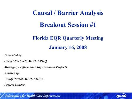 Causal / Barrier Analysis Florida EQR Quarterly Meeting