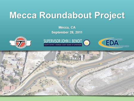 Mecca Roundabout Project Mecca, CA September 28, 2011.