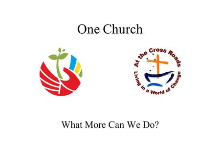 One Church What More Can We Do?.