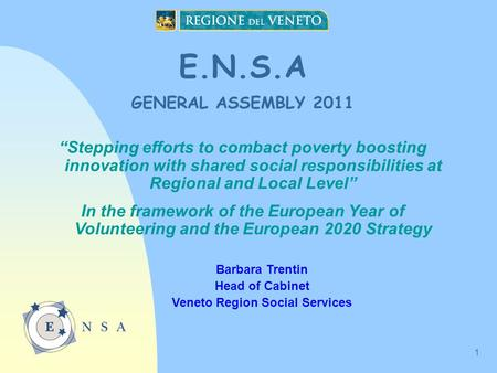 "1 E.N.S.A GENERAL ASSEMBLY 2011 ""Stepping efforts to combact poverty boosting innovation with shared social responsibilities at Regional and Local Level"""