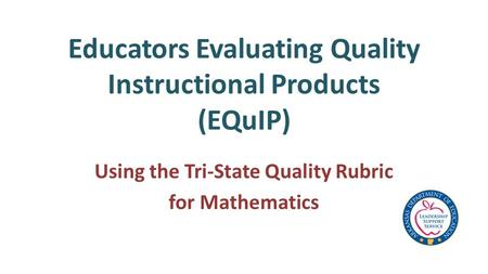 Educators Evaluating Quality Instructional Products (EQuIP) Using the Tri-State Quality Rubric for Mathematics.