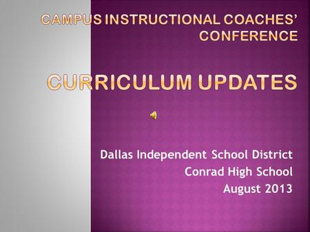 Dallas Independent School District Conrad High School August 2013.