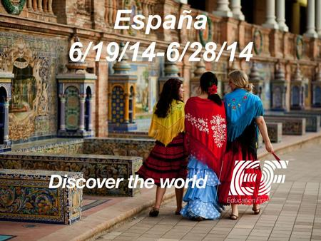 España 6/19/14-6/28/14. 2 Why travel? Educational objectives To promote international understanding and a respect for a variety of cultures To clarify.