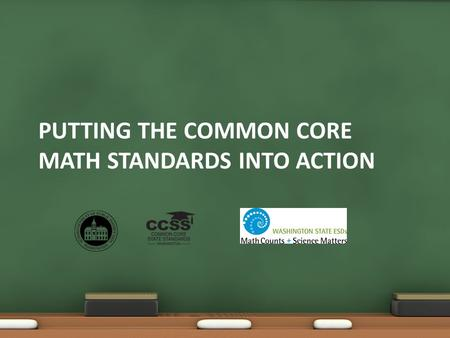 PUTTING THE COMMON CORE MATH STANDARDS INTO ACTION.