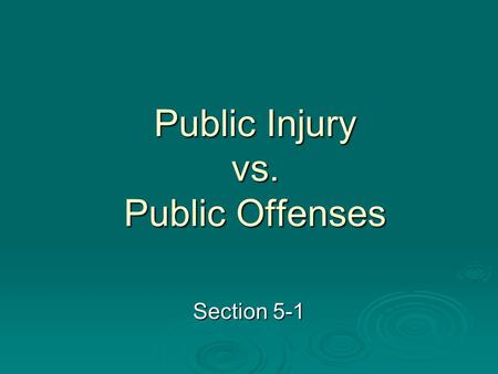 Public Injury vs. Public Offenses