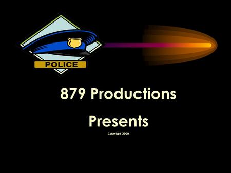 "879 Productions Presents Copyright 2000 Alcohol, Drugs & Driving with Officer Darin ""Crash"" Leonard."