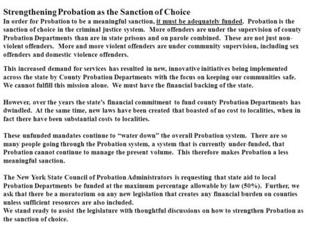 Strengthening Probation as the Sanction of Choice In order for Probation to be a meaningful sanction, it must be adequately funded. Probation is the sanction.