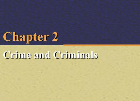Chapter 2 Crime and Criminals Irwin/McGraw-Hill