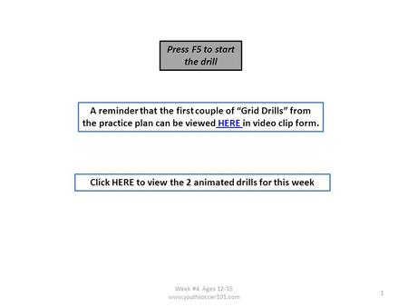 "1 A reminder that the first couple of ""Grid Drills"" from the practice plan can be viewed HERE in video clip form. HERE Click HERE to view the 2 animated."