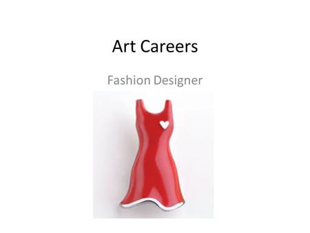 Art Careers Fashion Designer. What does a fashion designer do? Fashion designers design clothing and accessories. Some high fashion designers are self-employed.