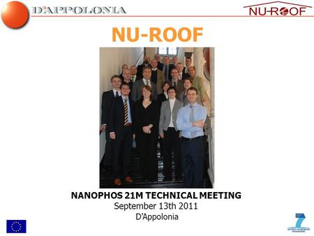 NU-ROOF NANOPHOS 21M TECHNICAL MEETING September 13th 2011 D'Appolonia.