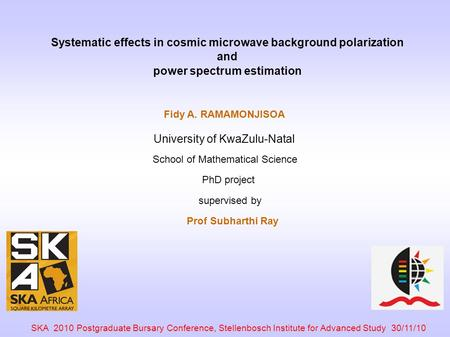 Systematic effects in cosmic microwave background polarization and power spectrum estimation SKA 2010 Postgraduate Bursary Conference, Stellenbosch Institute.