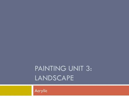 Painting Unit 3: Landscape
