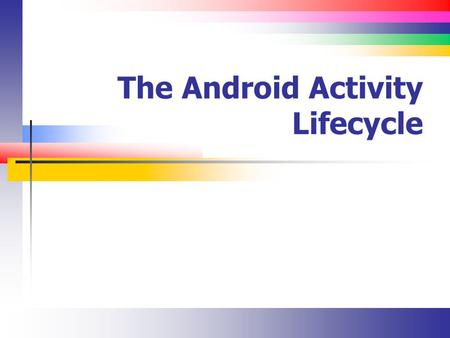 The Android Activity Lifecycle. Slide 2 Introduction Working with the Android logging system Rotation and multiple layouts Understanding the Android activity.
