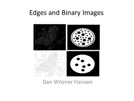 <strong>Edges</strong> and Binary <strong>Images</strong>