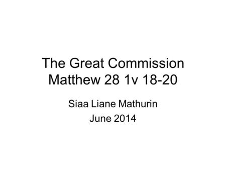 The Great Commission Matthew 28 1v 18-20