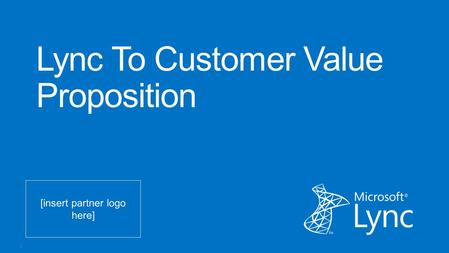 Lync To Customer Value Proposition