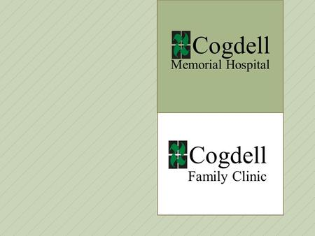 Memorial Hospital Cogdell Family Clinic. Project Name: Category 1 – Expansion of Primary Care Healthcare Services and Access Our Project has been focused.
