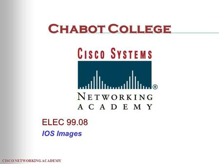 Chabot College ELEC 99.08 IOS Images.
