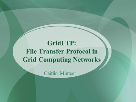 GridFTP: File Transfer Protocol in Grid Computing Networks