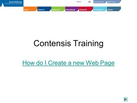 Contensis Training How do I Create a new Web Page.
