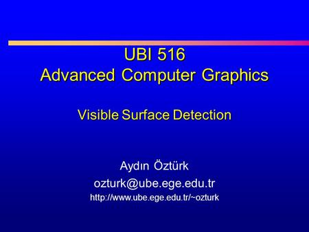 UBI 516 Advanced Computer Graphics