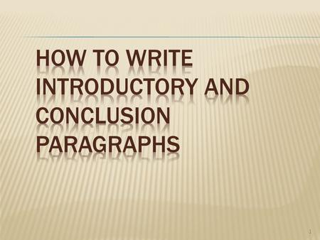 "1  Writing an introductory paragraph is like greeting someone. The paragraph should be short and to the point like saying, ""Hello!""  Also, you don't."