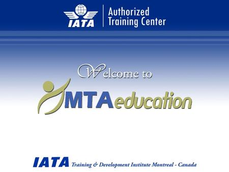MTA Education - IATA Authorized Training Centre which pioneered the world of education and training of human resources in Indonesia with international.