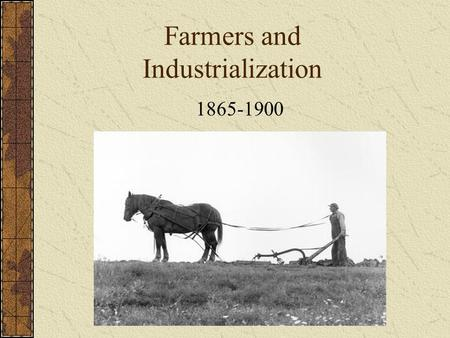Farmers and Industrialization