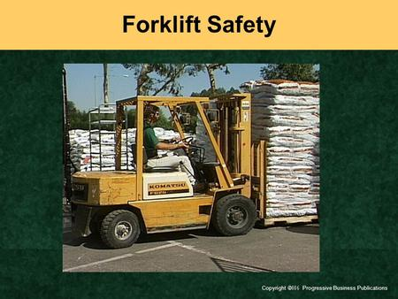 Copyright  Progressive Business Publications Forklift Safety.