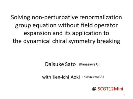Solving non-perturbative renormalization group equation without field operator expansion and its application to the dynamical chiral symmetry breaking.