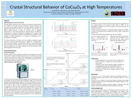 Crystal Structural Behavior of CoCu₂O₃ at High Temperatures April Jeffries*, Ravhi Kumar, and Andrew Cornelius *Department of Physics, State University.