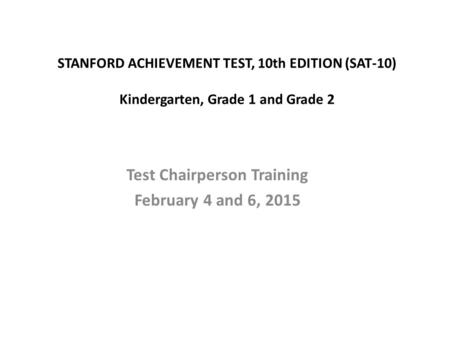 Test Chairperson Training February 4 and 6, 2015