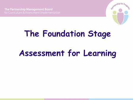 The Foundation Stage Assessment for Learning. Programme Session oneIntroduction Rationale for AfL COFFEE Session twoSharing learning intentions Success.